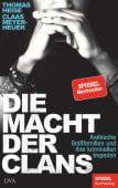 Die Macht der Clans, Heise, Thomas/Meyer-Heuer, Claas, DVA Deutsche Verlags-Anstalt GmbH, EAN/ISBN-13: 9783421048707
