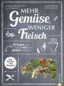 Mehr Gemüse. Weniger Fleisch., Kreihe, Susann, Christian Verlag, EAN/ISBN-13: 9783959615365