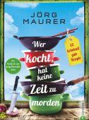 Wer kocht, hat keine Zeit zu morden, Maurer, Jörg, Christian Verlag, EAN/ISBN-13: 9783959614122