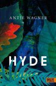 Hyde, Wagner, Antje, Beltz, Julius Verlag, EAN/ISBN-13: 9783407754356