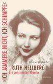 'Ich jammere nicht, ich schimpfe'. Ruth Hellberg, Blubacher, Thomas, Wallstein Verlag, EAN/ISBN-13: 9783835332546