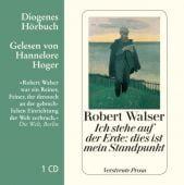 Ich stehe auf der Erde: dies ist mein Standpunkt, Walser, Robert, Diogenes Verlag AG, EAN/ISBN-13: 9783257803556