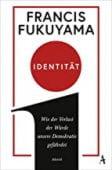 Identität, Fukuyama, Francis, Atlantik Verlag, EAN/ISBN-13: 9783455008760