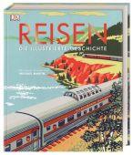 Reisen. Die illustrierte Geschichte, Dorling Kindersley Verlag GmbH, EAN/ISBN-13: 9783831036073