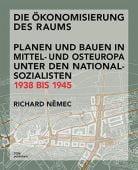 'Die Ökonomisierung des Raums', Nemec, Richard, DOM publishers, EAN/ISBN-13: 9783869221687