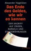 Das Ende des Geldes, wie wir es kennen, Hagelüken, Alexander, Verlag C. H. BECK oHG, EAN/ISBN-13: 9783406757235