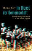 Im Dienst der Gemeinschaft, Gloy, Thomas, Wallstein Verlag, EAN/ISBN-13: 9783835332102