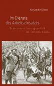 Im Dienste des Arbeitseinsatzes, Klimo, Alexander, Wallstein Verlag, EAN/ISBN-13: 9783835332881