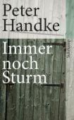 Immer noch Sturm, Handke, Peter, Suhrkamp, EAN/ISBN-13: 9783518463239