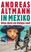 In Mexiko, Altmann, Andreas, Piper Verlag, EAN/ISBN-13: 9783492057660