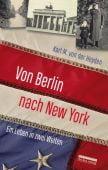 Von Berlin nach New York, von der Heyden, Karl M, be.bra Verlag GmbH, EAN/ISBN-13: 9783898091565