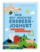 Mein weit gereister Erdbeerjoghurt, Maas, Annette, Ars Edition, EAN/ISBN-13: 9783845834474