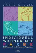Individuell wohnen mit Farbe, Willis, David, DVA Deutsche Verlags-Anstalt GmbH, EAN/ISBN-13: 9783421038333