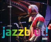 Jazzblut 2021 - Berühmte Jazz-Musiker in Aktion - Mit Zitaten - Wandkalender 58,4 x 48,5 cm - Spiralbindung, EAN/ISBN-13: 4250809646992