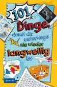 101 Dinge, damit dir unterwegs nie wieder langweilig ist, Fischer Meyers, EAN/ISBN-13: 9783737371865