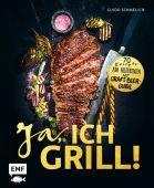Ja, ich grill!, Schmelich, Guido, Edition Michael Fischer GmbH, EAN/ISBN-13: 9783863559786