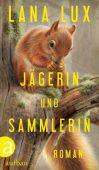 Jägerin und Sammlerin, Lux, Lana, Aufbau Verlag GmbH & Co. KG, EAN/ISBN-13: 9783351037987