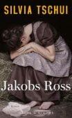 Jakobs Ross, Tschui, Silvia, Nagel & Kimche AG Verlag, EAN/ISBN-13: 9783312006076