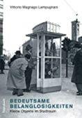 Bedeutsame Belanglosigkeiten, Lampugnani, Vittorio Magnago, Wagenbach, Klaus Verlag, EAN/ISBN-13: 9783803136879