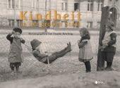 Kindheit in der großen Stadt, Edition Braus Berlin GmbH, EAN/ISBN-13: 9783862281787