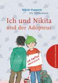 Ich und Nikita und der Adopteur, Huppertz, Nikola, Tulipan Verlag GmbH, EAN/ISBN-13: 9783864293818