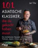 101 asiatische Klassiker, die du gekocht haben musst, Tila, Jet, Riva Verlag, EAN/ISBN-13: 9783742315137