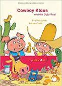 Cowboy Klaus und die Gold-Rosi, Muszynski, Eva, Tulipan Verlag GmbH, EAN/ISBN-13: 9783864294518