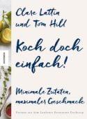 Koch doch einfach!, Lattin, Clare/Hill, Tom, Knesebeck Verlag, EAN/ISBN-13: 9783957280046