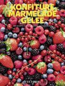 Konfitüre, Marmelade & Gelee, Tre Torri Verlag GmbH, EAN/ISBN-13: 9783960330653