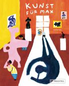 Kunst für Max, Liu, Joanne, Prestel Verlag, EAN/ISBN-13: 9783791373201