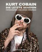 Kurt Cobain: Die letzte Session, Savage, Jon/O'Brien, Glenn/Frohman, Jesse, EAN/ISBN-13: 9783829606813