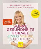 Meine Gesundheitsformel - Gesund, schlank, glücklich, Bracht, Petra, Gräfe und Unzer, EAN/ISBN-13: 9783833868894