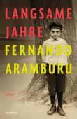 Langsame Jahre, Aramburu, Fernando, Rowohlt Verlag, EAN/ISBN-13: 9783498001049