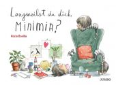 Langweilst du dich, Minimia?, Bonilla, Rocio, Jumbo Neue Medien & Verlag GmbH, EAN/ISBN-13: 9783833740756