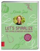 Let's Spiralize, Just, Nicole, ZS Verlag GmbH, EAN/ISBN-13: 9783898837828
