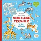 Meine kleine Tierfamilie - In der Wildnis, Nascimbeni, Barbara, Magellan GmbH & Co. KG, EAN/ISBN-13: 9783734815812