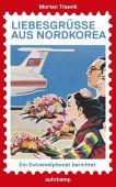 Liebesgrüße aus Nordkorea, Traavik, Morten, Suhrkamp, EAN/ISBN-13: 9783518470534