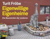 Eigenwillige Eigenheime, Fröbe, Turit, DuMont Buchverlag GmbH & Co. KG, EAN/ISBN-13: 9783832199920