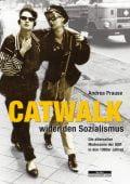 Catwalk wider den Sozialismus, Prause, Andrea, be.bra Verlag GmbH, EAN/ISBN-13: 9783954102204