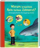 Warum brauchen Haie keinen Zahnarzt?, Dreller, Christian/Schmitt, Petra Maria, Ellermann/Klopp Verlag, EAN/ISBN-13: 9783770740178