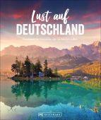 Lust auf Deutschland, Bruckmann Verlag GmbH, EAN/ISBN-13: 9783734320767