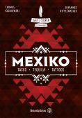 Salt & Silver Mexiko, Riffelmacher, Johannes/Kosikowski, Thomas, Christian Brandstätter, EAN/ISBN-13: 9783710604218
