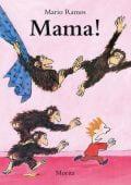 Mama!, Ramos, Mario, Moritz Verlag, EAN/ISBN-13: 9783895653537