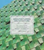 Manufacturing Architecture, Gulling, Dana K, Laurence King, EAN/ISBN-13: 9781786271334