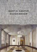 Martin Kasper - Echokammer, Christensen, Inger/Sebald, W G, Hatje Cantz Verlag GmbH & Co. KG, EAN/ISBN-13: 9783775738101