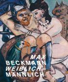 Max Beckmann. weiblich-männlich, Prestel Verlag, EAN/ISBN-13: 9783791359779
