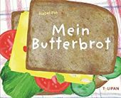 Mein Butterbrot, Pin, Isabel, Tulipan Verlag GmbH, EAN/ISBN-13: 9783864294655