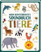 Mein kunterbuntes Soundbuch - Tiere, Ars Edition, EAN/ISBN-13: 9783845833927