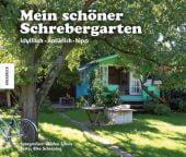 Mein schöner Schrebergarten, Scherping, Elke/Schulz, Wolfen, Knesebeck Verlag, EAN/ISBN-13: 9783868737103