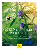 Mein summendes Paradies, Nagel, Cynthia, Gräfe und Unzer, EAN/ISBN-13: 9783833868702